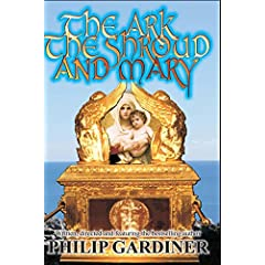 The Ark, The Shroud and Mary: Gateway into a Quantum World