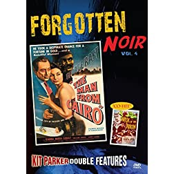 Forgotten Noir, Vol. 4 (The Man from Cairo / Mask of the Dragon)