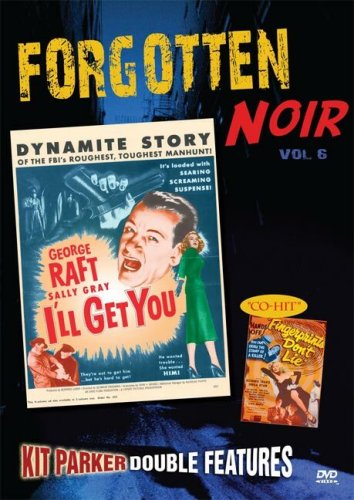 Forgotten Noir, Vol. 6 (I'll Get You / Fingerprints Don't Lie)