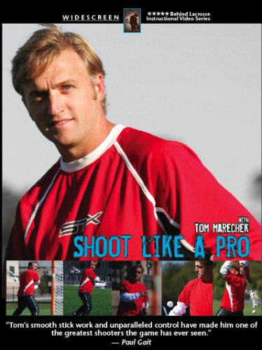 Behind Lacrosse: Shoot Like A Pro with Tom Marechek