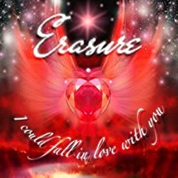 Erasure: I Could Fall in Love With You