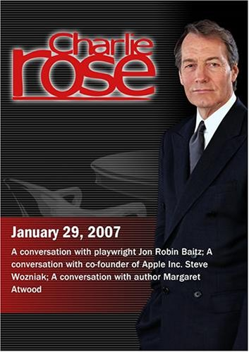 Charlie Rose with Jon Robin Baitz; Steve Wozniak; Margaret Atwood (January 29, 2007)