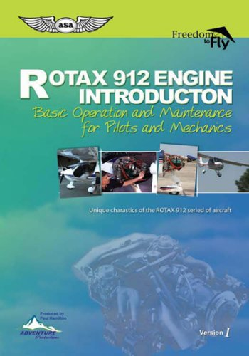 Rotax 912 Engine Introduction, Basic Operation and Maintenance for Pilots and Mechanics