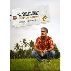 Anthony Bourdain: No Reservations Season 2 - Episode 5: India (Rajasthan)