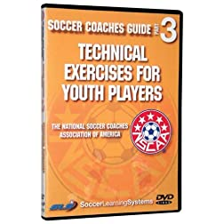 Soccer Coaches Guide: Technical Exercises For Youth Players 13-15