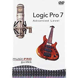 Music Pro Guides: Logic Pro 7 - Advanced Level