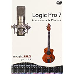 Music Pro Guides: Logic 7 - Instruments and Plug-Ins