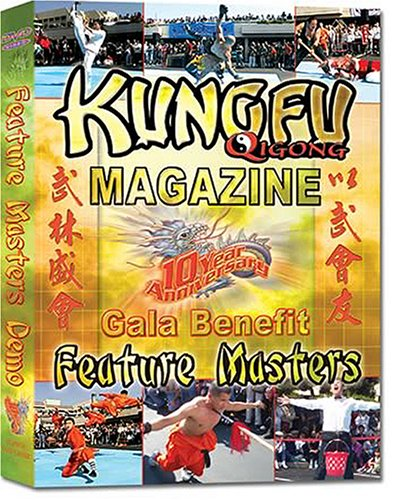 Kung Fu Qigong Magazine 10 Year Aniversary Gala Benefit: FEATURE MASTER EXHIBITION