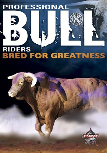 Professional Bull Riders: 8 Seconds - Bred for Greatness