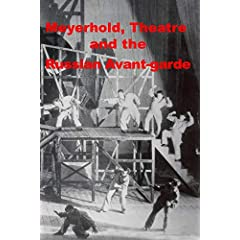 Meyerhold, Theatre and the Russian Avant-garde  (PAL Version)