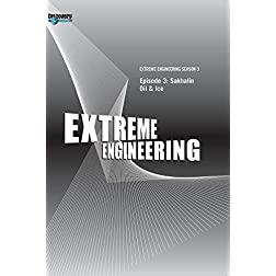 Extreme Engineering Season 3 - Episode 3: Sakhalin Oil & Ice