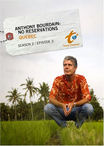 Anthony Bourdain: No Reservations Season 2 - Episode 3: Quebec
