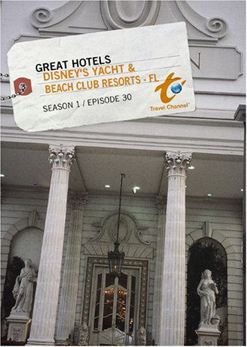 Great Hotels Season 1 - Episode 30: Disney's Yacht & Beach Club Resorts - FL