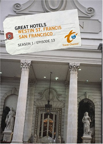 Great Hotels Season 1 - Episode 13: Westin St. Francis - San Francisco