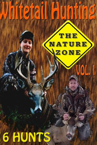 Whitetail Hunting The Nature Zone Volume 1