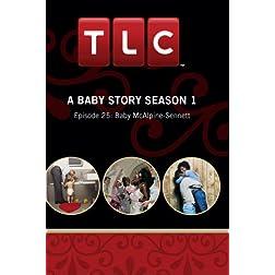 A Baby Story Season 1 - Episode 25: Baby McAlpine-Sennett