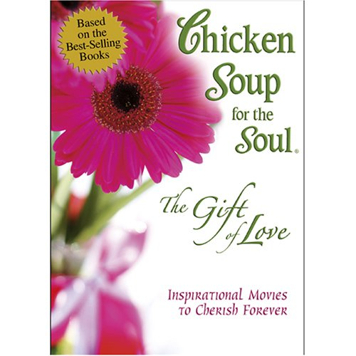 Chicken Soup for the Soul - The Gift of Love