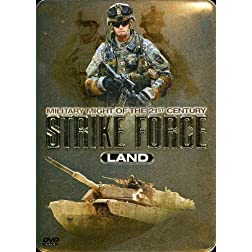 Strike Force Land: Military Might of the 21st Century