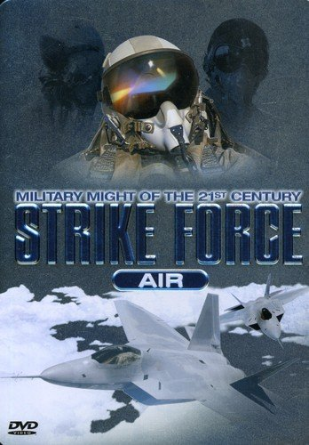 Strike Force Air: Military Might of the 21st Century