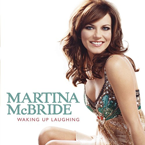 MARTINA MCBRIDE - Waking Up Laughing - Zortam Music