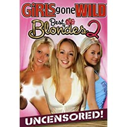 Girls Gone Wild: Best of Blondes, Vol. 2