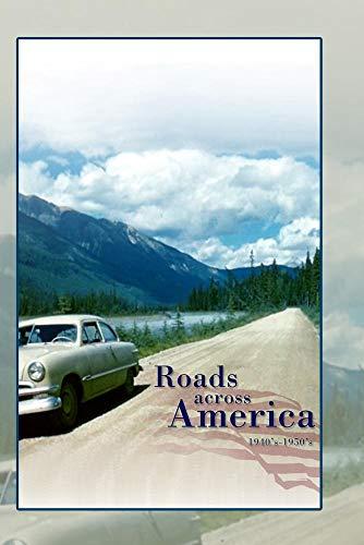 Roads Across America 1940's - 1950's