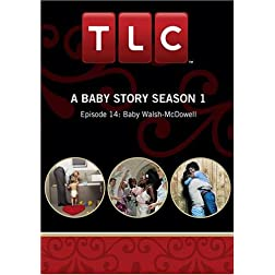A Baby Story Season 1 - Episode 14: Baby Walsh-McDowell