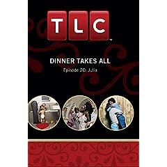 Dinner Takes All Episode 20: Julia