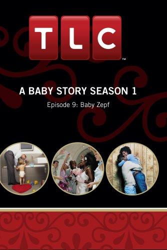 A Baby Story Season 1 - Episode 9: Baby Zepf