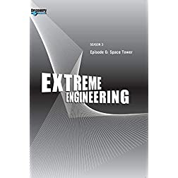 Extreme Engineering Season 3 - Episode 6: Space Tower