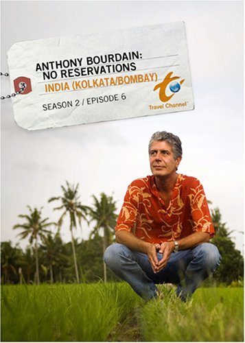 Anthony Bourdain: No Reservations Season 2 - Episode 6: India (Kolkata/Bombay)