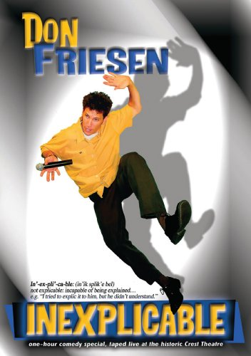 Don Friesen: Inexplicable - In Concert