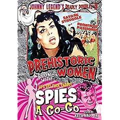 Johnny Legend's Deadly Doubles Vol. 3: Prehistoric Women / Spies-A-Go-Go