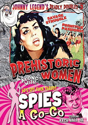 Johnny Legend's Deadly Doubles Vol. 3: Prehistoric Women / Spies-A-Go-Go