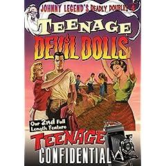 Johnny Legend's Deadly Doubles, Vol. 4: Teenage Devil Dolls / Teenage Confidential