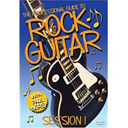 The Professional Guide to Rock Guitar - Session 1