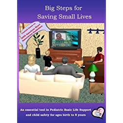 Big Steps for Saving Small Lives- An infant and child cpr and safety dvd video for parents covering ages birth to eight years.