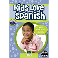 Kids Love Spanish: Volume 4 - Food