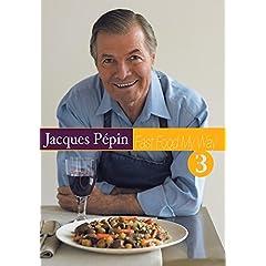Jacques Pepin Fast Food My Way 3