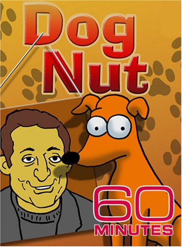 60 Minutes - Dog Nut (March 4, 2007)