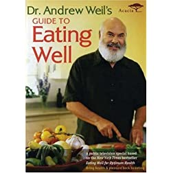 Dr. Andrew Weil's Guide to Eating Well