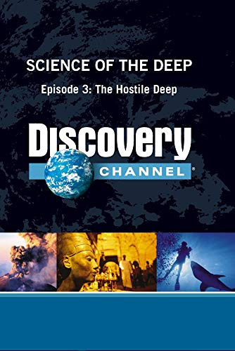 Science of the Deep - Episode 3: The Hostile Deep