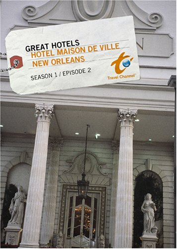 Great Hotels Season 1 - Episode 2: Hotel Maison de Ville - New Orleans
