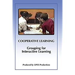 Cooperative Learning: Grouping for Interactive Learning