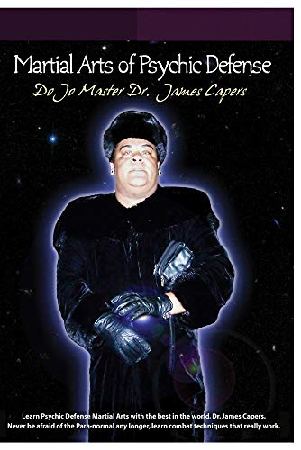 Martial Arts of Psychic Defense- Do Jo Master Dr. James Capers