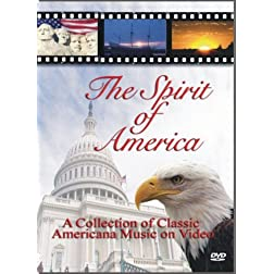 The Spirit of America (God Bless America Star Spangled Banner Stars & Stripes Forever America The Beautiful Battle Hymn Grand Old Flag)