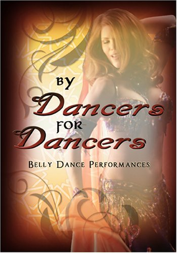 By Dancers For Dancers: Belly Dance Performances
