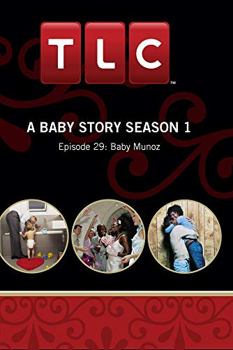 A Baby Story Season 1 - Episode 29: Baby Munoz