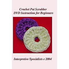 Crochet Pot Scrubber DVD Instruction for Beginners