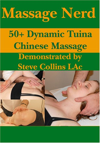 Massage Nerd: 50+ Dynamic Tuina Chinese Massage